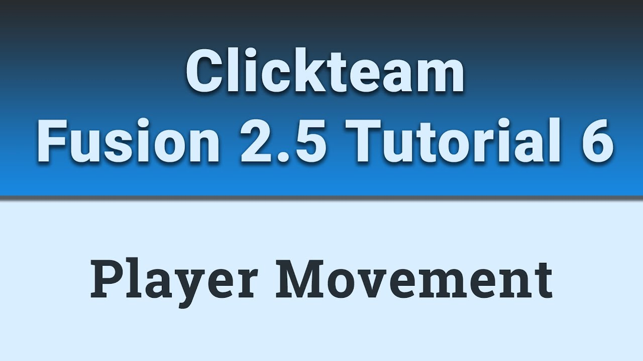 Clickteam fusion 2.5 how to make player movement